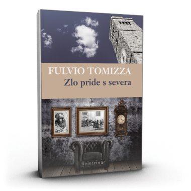 Fulvio Tomizza: Zlo prihaja s severa